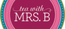 Tea with Mrs.B